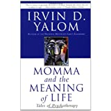 Momma And The Meaning Of Lifeby Irvin Yalom