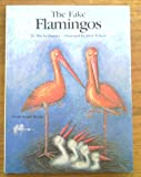 The Fake Flamingos (A North-South picture book) (0805004904) by Damjan, Mischa