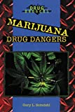 img - for Marijuana Drug Dangers by Somdahl, Gary L. (2002) Paperback book / textbook / text book
