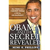 Obama and the Secret Revealed ~ Mimi K. Phillips