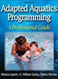 img - for Adapted Aquatics Programming:A Professional Guide - 2nd Edition book / textbook / text book