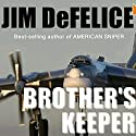 Brother's Keeper Audiobook by Jim DeFelice Narrated by Todd McLaren