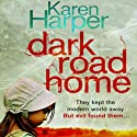 Dark Road Home (       UNABRIDGED) by Karen Harper Narrated by Megan Hayes