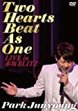 Two Hearts Beat As One ライブ in 赤坂BLITZ [DVD] - パク・ジュニョン