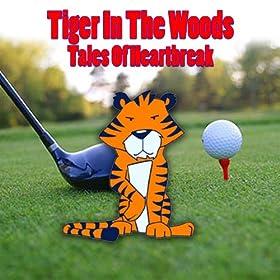 Tiger In The Woods - Tales Of Heartbreak