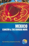 MEXICO Cancun & The Riviera Maya Thomas Cook Publishing