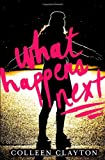 What Happens Next [Hardcover] [2012] (Author) Colleen Clayton