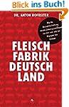 Fleischfabrik Deutschland: Wie die Ma...