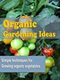 Organic Gardening Ideas Book