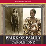 Pride of Family: Four Generations of American Women of Color | Carole Ione