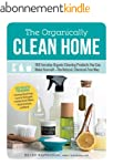 The Organically Clean Home: 150 Every...