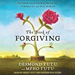 Book of Forgiving: The Fourfold Path for Healing Ourselves and Our World | Desmond Tutu,Mpho Tutu