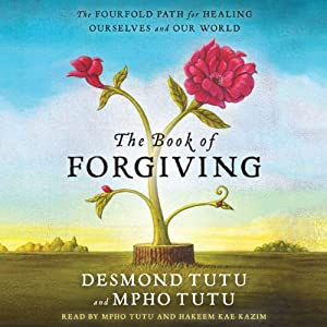 Book of Forgiving: The Fourfold Path for Healing Ourselves and Our World | [Desmond Tutu, Mpho Tutu]