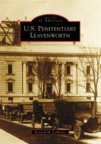 U. S. Penitentiary Leavenworth (Images Of America)