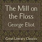 The Mill on the Floss Hörbuch von George Eliot Gesprochen von: Gabriel Woolf