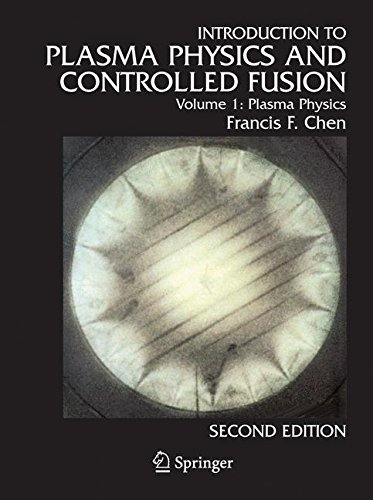 Introduction to Plasma Physics and Controlled Fusion: Volume 1: Plasma Physics: Vol. 1