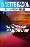 Danger On the Mountain (Rose Mountain Refuge Book 3)