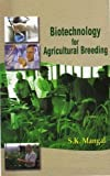 Biotechnology for Agricultural Breeding (8189729276) by Mangal, S. K.