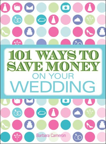 101 Ways to Save Money on Your Wedding, Barbara Cameron