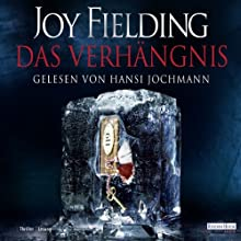 Das Verhängnis | Livre audio Auteur(s) : Joy Fielding Narrateur(s) : Hansi Jochmann