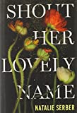 img - for Shout Her Lovely Name book / textbook / text book