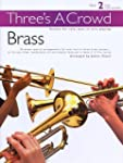 Three's A Crowd: Book 2 Brass. F�r Bl...