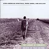 Afro-American Spirituals, Work Songs, And Ballads
