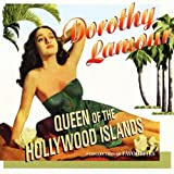 echange, troc Dorothy Lamour - Queen Of The Hollywood Islands 1937 -1947