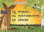 Manuel du photographe en herbe hors c...