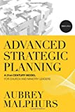 Advanced Strategic Planning: A 21st-Century Model for Church and Ministry Leaders (0801014557) by Aubrey Malphurs