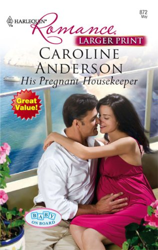 His Pregnant Housekeeper (Harlequin Romance), Caroline Anderson