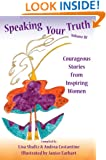 Speaking Your Truth: Courageous Stories from Inspiring Women