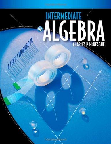 Intermediate Algebra: A Text/Workbook (Available 2010 Titles Enhanced Web Assign) PDF