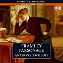 Framley Parsonage (       UNABRIDGED) by Anthony Trollope Narrated by Timothy West
