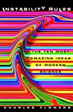Instability Rules: The Ten Most Amazing Ideas of Modern Science
