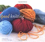 img - for Speed Knitting: 24 Quick and Easy Projects Paperback - September 14, 2006 book / textbook / text book