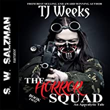 The Horror Squad, Book 2 Audiobook by TJ Weeks Narrated by S W Salzman