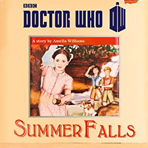 Doctor Who: Summer Falls | [Amelia Williams]