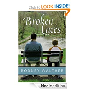 Kindle Daily Deal: Broken Laces, by Rodney Walther. Publisher: Redstone Ranch Press (November 9, 2010)