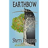 Earthbow: Volume 1: Part One of the Second of the Narentan Tumults ~ Sherry Thompson