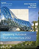 img - for Mastering Autodesk Revit Architecture 2012 book / textbook / text book