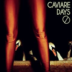 Caviare Days (Bonus Track Version)