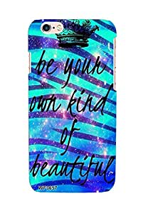 Be Your Own Kind Of Beautiful case for Apple iPhone 6 / 6s