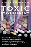 img - for Toxic Psychiatry: Why Therapy, Empathy and Love Must Replace the Drugs, Electroshock, and Biochemical Theories of the