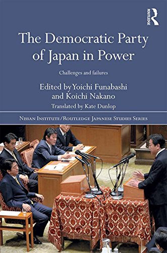 the-democratic-party-of-japan-in-power-challenges-and-failures-nissan-institute-routledge-japanese-s