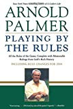 img - for Playing by the Rules: All the Rules of the Game, Complete with Memorable Rulings From Golf's Rich History book / textbook / text book