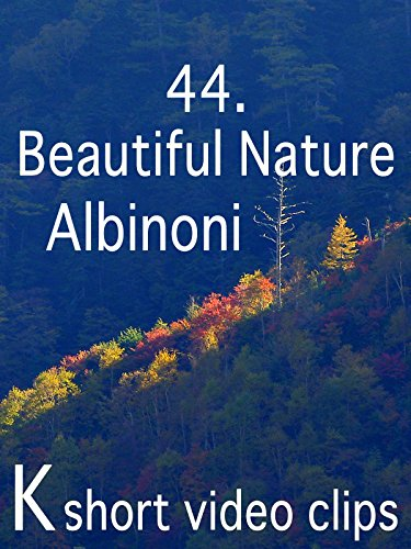 Clip: 44, Beautiful Nature--Albinoni