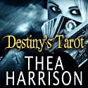 Destiny's Tarot: An Elder Races Collection, #4.5 (       UNABRIDGED) by Thea Harrison Narrated by Sophie Eastlake