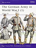 The German Army in World War I (1): 1914-15 (Men-at-Arms)