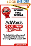 AdWords Secrets Revealed: The Complet...